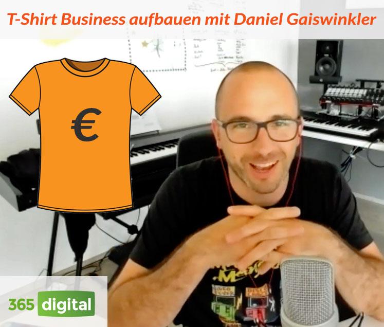 T-Shirt Business aufbauen mit Daniel Gaiswinkler